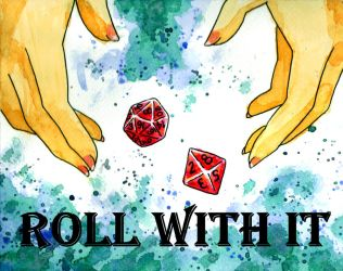 Roll With It by Shiovra