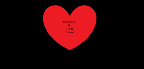 Dark Rose and Shade Forever by Darkrose765