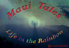 Maui Tales... Life in the Rainbow by mauitales