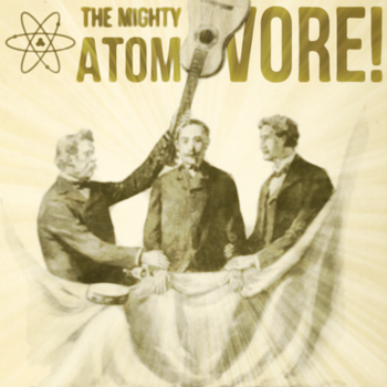 The Mighty Atom - VORE! by The-H-Person