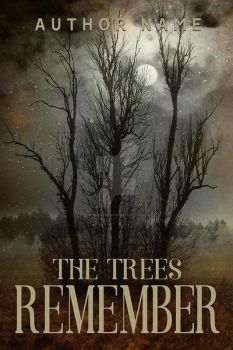The Trees Remember Book Cover by DLR-Designs