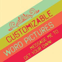 customizable word pictures by customxwordxpictures