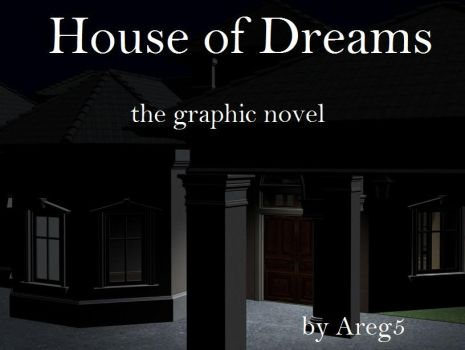 House of Dreams the Graphic Novel:  Chapter One by areg5