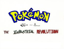 Pokemon: Industrial Revolution by Terry2691
