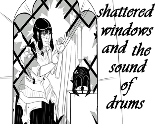 Shattered Windows and the Sound of Drums  by LegibleGrub