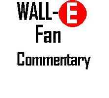 Wall-e Fan Commentary by Keanno