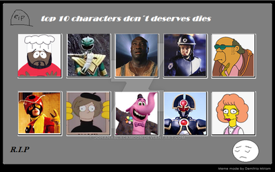 Top 10 Characters That Don't Deserved To Die by MarioStrikerMurphy