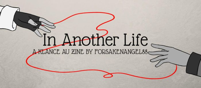 In Another Life - Klance AU zine by ForsakenAngel-88
