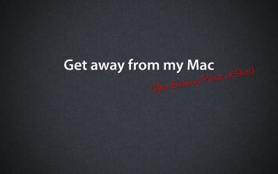 Get away from my Mac by iFredGaming
