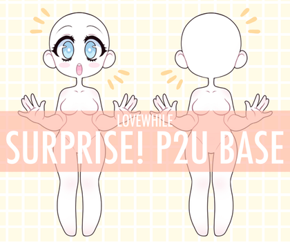 SURPRISE! Base (P2U) by Lovewhile