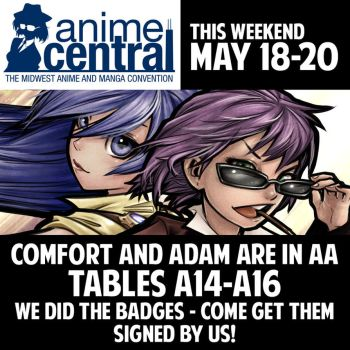 Comfort and Adam: Anime Central This Weekend! by ComfortLove