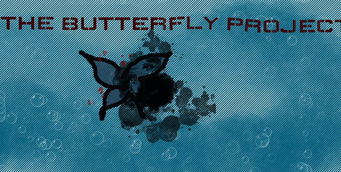 THE BUTTERFLY PROJECT by ApocalypticHome
