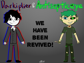 Darkiplier and Antisepticeye-We Have Been Revived! by EllHD-ImagiNation