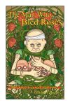 Man Who Bled Roses Poster by Gargantuan-Media