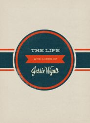 The Life and Likes of Jessie Wyatt by fantasy-alive