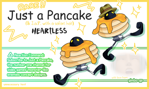 Just a Pancake Heartless (+ JaP with a safari hat) by gimbo-gp