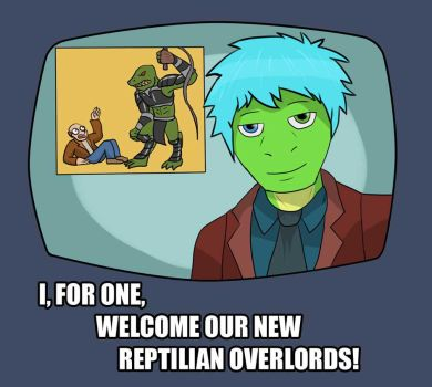 I for one welcome our new Reptilian Overlords by Farel13