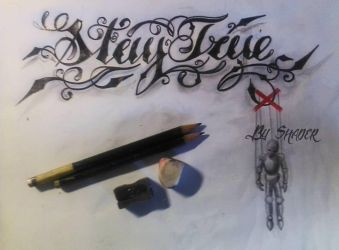 Stay true (lettering) by Shadertattoo