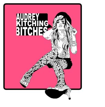 Audrey Kitching, Bitches. by daniesque