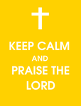 Keep Calm And Praise The Lord by Starrceline