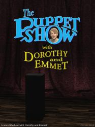 The Puppet Show - with Dorothy and Emmet #00 by Edheldil3D