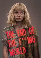 END OF THE F***ING WORLD - ALYSSA by RUIZBURGOS