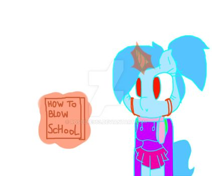 How to Blow school by Roseexe963