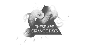 Strange Days (wallpaper/shirt) by AbbeyMarie