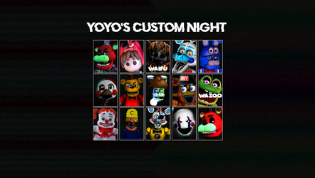 YoYo's Not So Ultimate Custom Night by TheTri-StarForce