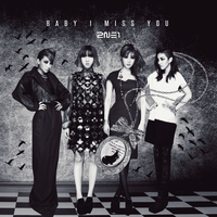 2NE1: Baby I Miss You by Awesmatasticaly-Cool