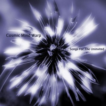 Album cover: Songs for the Uninvited by cosmicmindwarp