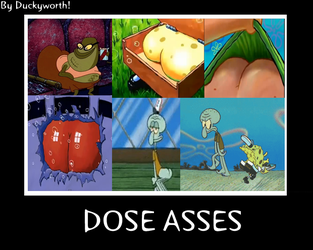 Dose Asses by Duckyworth