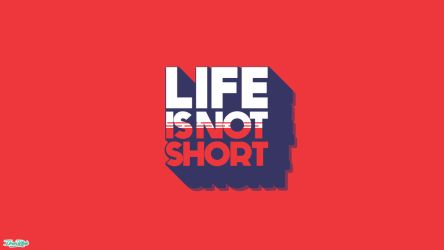 Life Is Not Short by IbalaKhan