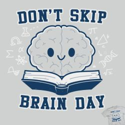 Don't Skip Brain Day - tee by InfinityWave