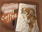 Painting with Coffee YT video by AstaraBriarart