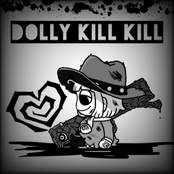 Dolly Kill KIll by honyaunicorn