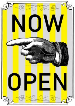 NOW OPEN SIGN by MerlinTheeMagical