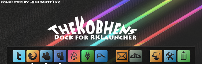 The Kobhens Dock - RKLauncher by xf0rg0tt3nx