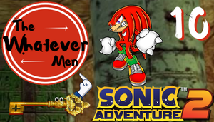 The Whatever Men Play: Sonic Adventure 2! - EP 10 by TheWhateverMen