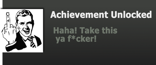 Achievement: Haha! Take This ya f*cker! by WolfProduction