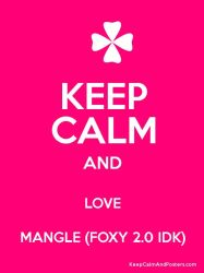 Keep Calm and love Mangle by Eviecrabby