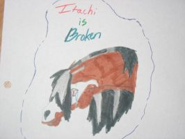 itachi is broken by HeartBrokenWolf123