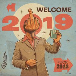 Fuck 2018 and Welcome 2019 by roberlan