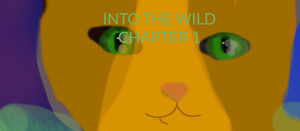 warrior cats Into the wild chapter 1 cover by Warriorcatsgeeks