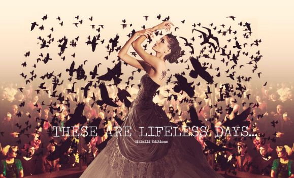 THESE ARE LIFELESS DAYS... by CitlallimONSTER