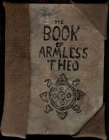 The Book of Armless Theo by stinkywigfiddle