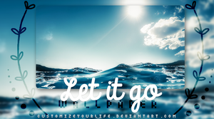#Let it go || Wallpaper by CustomizeYourLife
