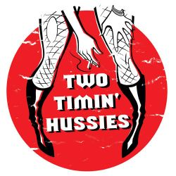 Two Timin' Hussies logo by JasonGoad