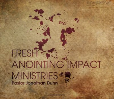 Fresh Anointing Impact Ministries by Nuncio78