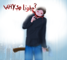 Why so Light ? by ShadowClawZ